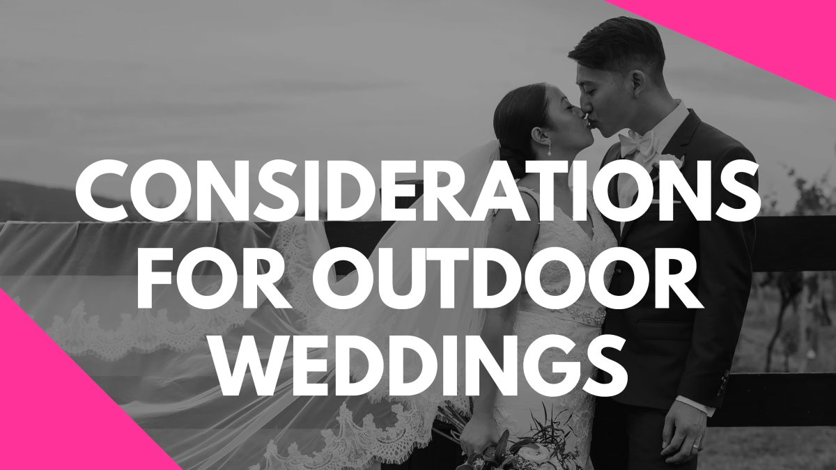 CONSIDERATIONS FOR OUTDOOR WEDDINGS