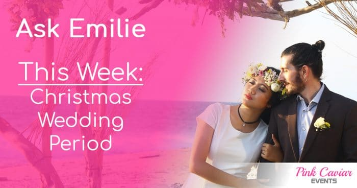 Ask Emilie Christmas Wedding Period Social Media Thumbnail Wedding Planner Advice Blog