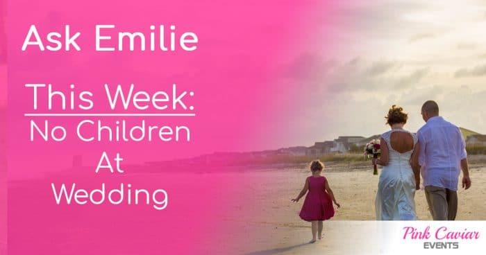 Ask Emilie Thumbnail No Children At Wedding Beach Social media Wedding Planner Blog Advice