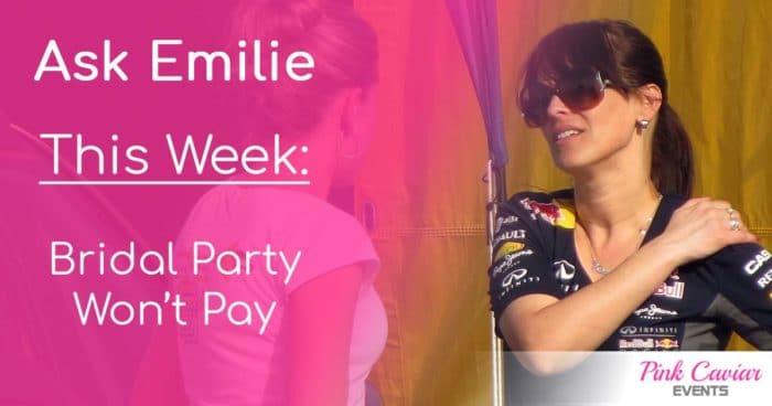 Ask Emilie Bridal Party Won't Pay Social Media Thumbnail Wedding Planner Advice Blog