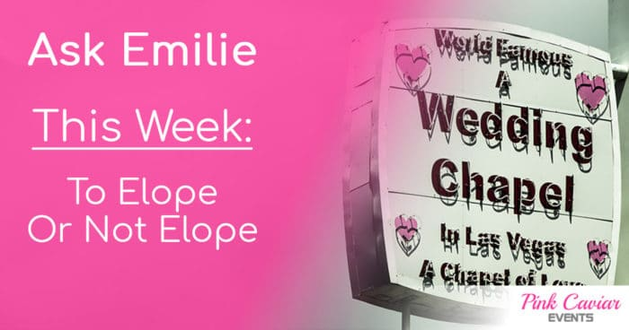 Ask Emilie To Elope Or Not Elope Social Media Thumbnail