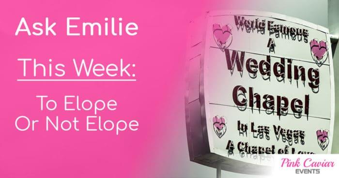 Ask Emilie To Elope Or Not Elope Social Media Thumbnail