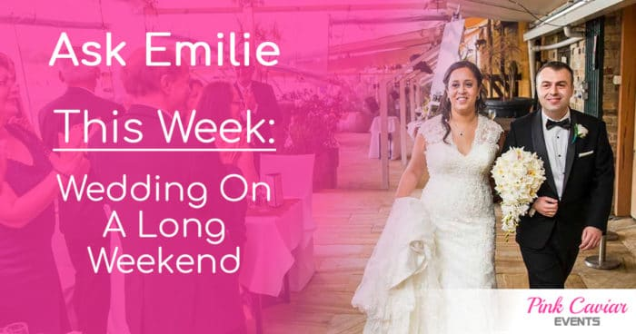 Ask Emilie Wedding Blog Wedding On A Long Weekend Social Media Thumbnail